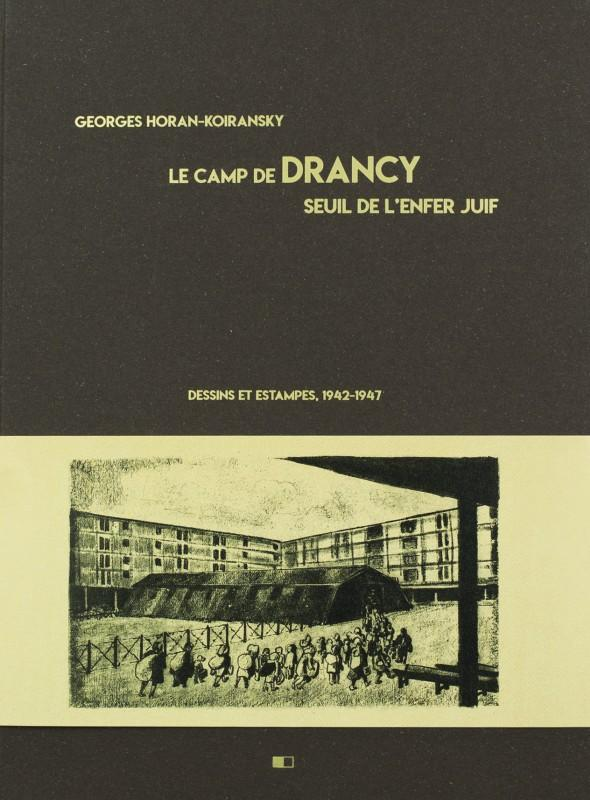 Le camp de Drancy, seuil de l'enfer juif